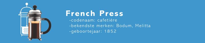 De French Press of Cafétiere: meestal van Bodum of Melitta